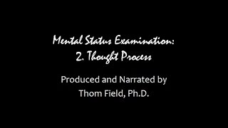 Mental Status Exam Training, part 2. Thought Process
