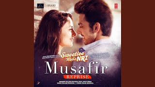 "Musafir Reprise (From ""Sweetiee Weds Nri"") (feat. Arijit Singh)"