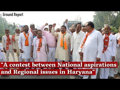 """A contest between National aspirations and Regional issues in Haryana"""
