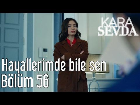 Kara Sevda 56. Bölüm - Hayallerimde Bile Sen