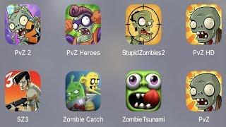 Plants Vs Zombies 2,PVZ Heroes,Stupid Zombies 2,PVZ HD,SZ 3,Zombie Catcher,Zombie Tsunami,PVZ
