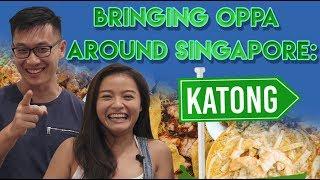 Bringing Oppa Around Singapore: Best Katong Food Guide   S1 EP 1