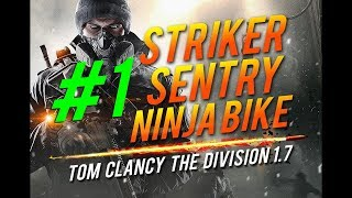 Tom Clancy The Division 1.7 - Striker+Sentry+Ninja Bike Gameplay#1
