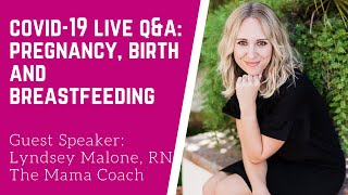 Preparing for birth and breastfeeding during covid-19 (coronavirus): LIVE Q&A with Lyndsey, RN