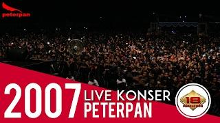 PETERPAN ~ MENGHAPUS JEJAKMU (LIVE KONSER PALEMBANG 2007)