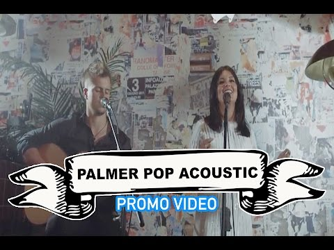 Palmer Pop Acoustic Video