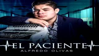 Alfredo Olivas | El Paciente (Oficial)