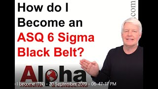 How do I become a Certified Six Sigma Black Belt (ASQ CSSBB)?