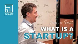What Is a Startup According to Francisco Santolo, CEO Scalabl