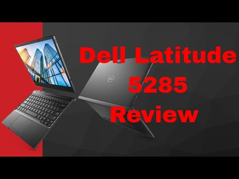 My Review of the Dell Latitude 5285