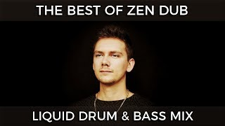 ► The Best Of Zen Dub - Liquid Drum & Bass Mix