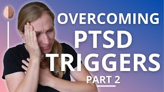 Anxiety and Triggers- Overcoming PTSD and Avoidance