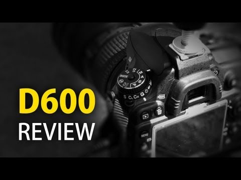 Review: Is the Nikon D600 a movie camera?