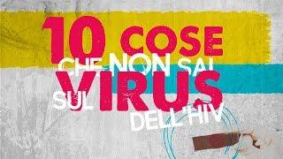 10 cose da sapere sul virus dell'HIV