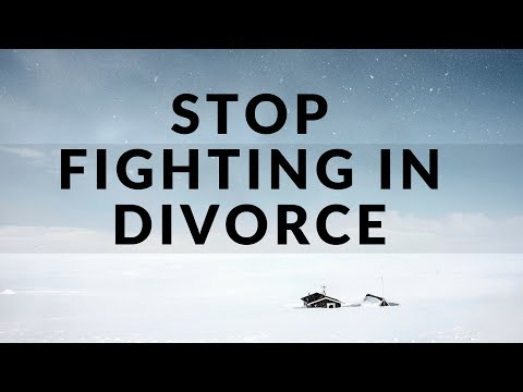 Stop Fighting in Divorce