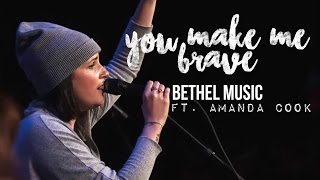 Bethel Music - You Make Me Brave (subtitulado en español)