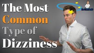 The #1 Cause of Dizziness | Benign Paroxysmal Positional Vertigo (BPPV) - Diagnosis & Treatment