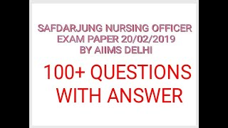 Safdarjung Nursing Officer Exam Paper 28/02/2019 By AIIMS Delhi Memory Based 100+ Questions.