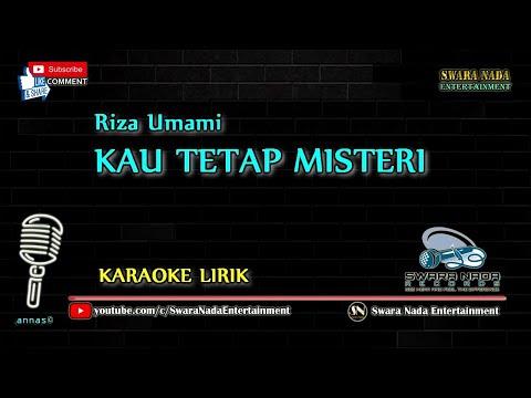 Kau Tetap Misteri - Karaoke | Riza Umami