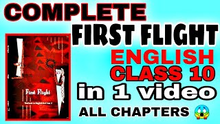 COMPLETE FIRST FLIGHT ENGLISH CLASS 10 IN 1 VIDEO ALL CHAPTERS WITH IMPORTANT QUESTIONS AND PDF