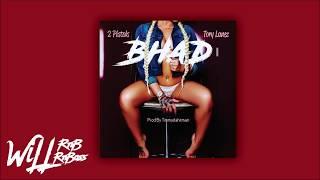2 Pistols x Tory Lanez - BHAD (Prod By Tiimmydahitman)