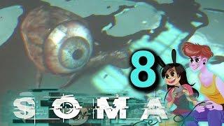 SOMA 2 Girls 1 Let's Play Walkthrough Gameplay Part 8: EYES