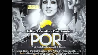 "Felito ""El Caballote"" Ft Yanziel - Por Ti (REGGAETON NUEVO 2014 HD)"