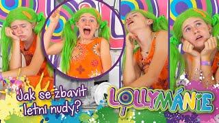 LOLLYMÁNIE - Jak se zbavit letní nudy?