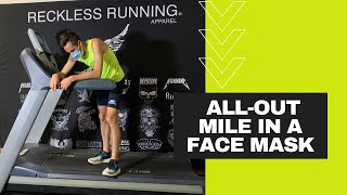 SUB 4 Mile on Treadmill Wearing a Mask