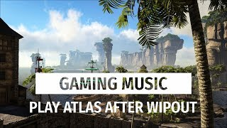 Mix #13 Gaming music to Play Atlas after wipeout