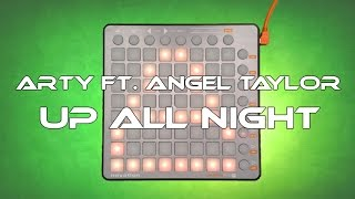 Arty ft. Angel Taylor - Up All Night (Launchpad Cover)