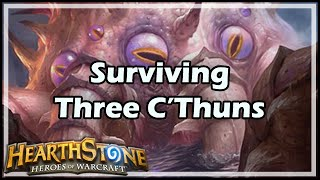 [Hearthstone] Surviving Three C'Thuns