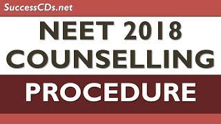 NEET 2018 Counselling - Step - by - Step Procedure