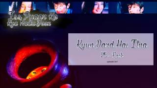İPKKND - Kyun Dard Hai İtna V6 - Rock