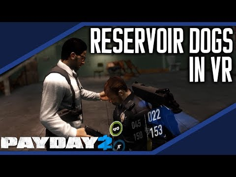 Reservoir Dogs in Virtual Reality! [PAYDAY 2]