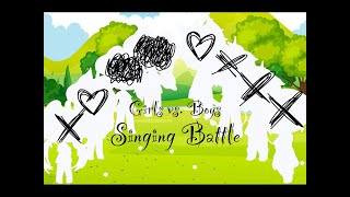 | Girls vs. Boys | {Singing Battle} ~You might want to read the description~