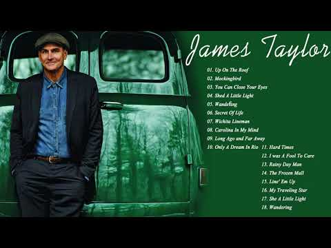 James Taylor Greatest Hits Live 2018 - James Taylor Full Album - Best Songs Of Playlist James Taylor