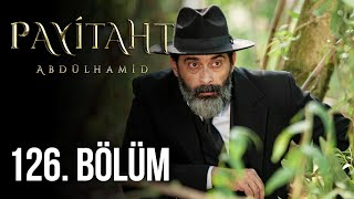 Payitaht Abdulhamid episode 126 with English subtitles Full HD