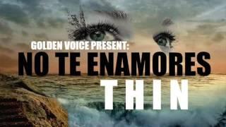NO TE ENAMORES 2016 - THIN