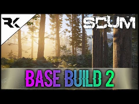 SCUM - Watch Us Build Our Base! + Base Tips You NEED To Know!