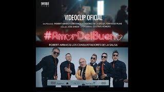 Robert Armas y Los Conquistadores de la Salsa - Amor del bueno (Video Oficial)