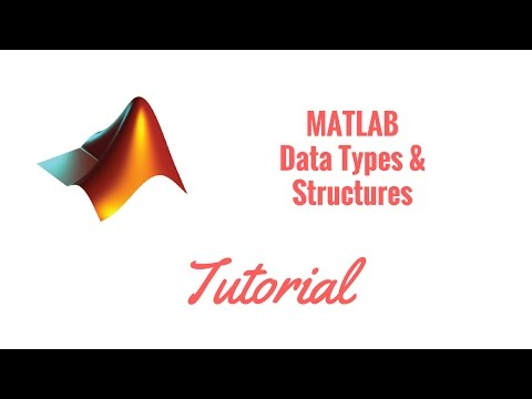 Advanced MATLAB Data Types and Structures Tutorial