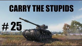 WOT - Carry The Stupids Episode 25 | #WorldofTanks
