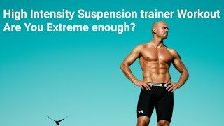 Suspension Trainer Full Body Extreme Interval Workout: Routine 1 by Dalibor Petrinic