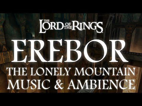 Lord of the Rings Music & Ambience | Erebor The Lonely Mountain