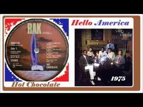 Hot Chocolate - Hello America