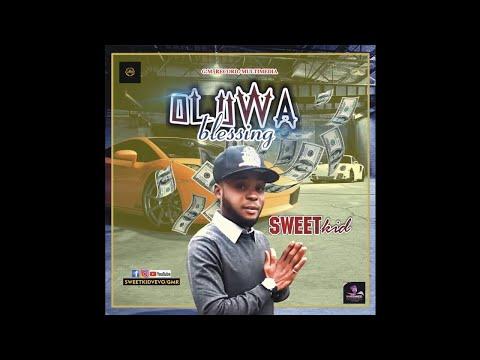 Sweetkid - Oluwa blessing official audio 2019