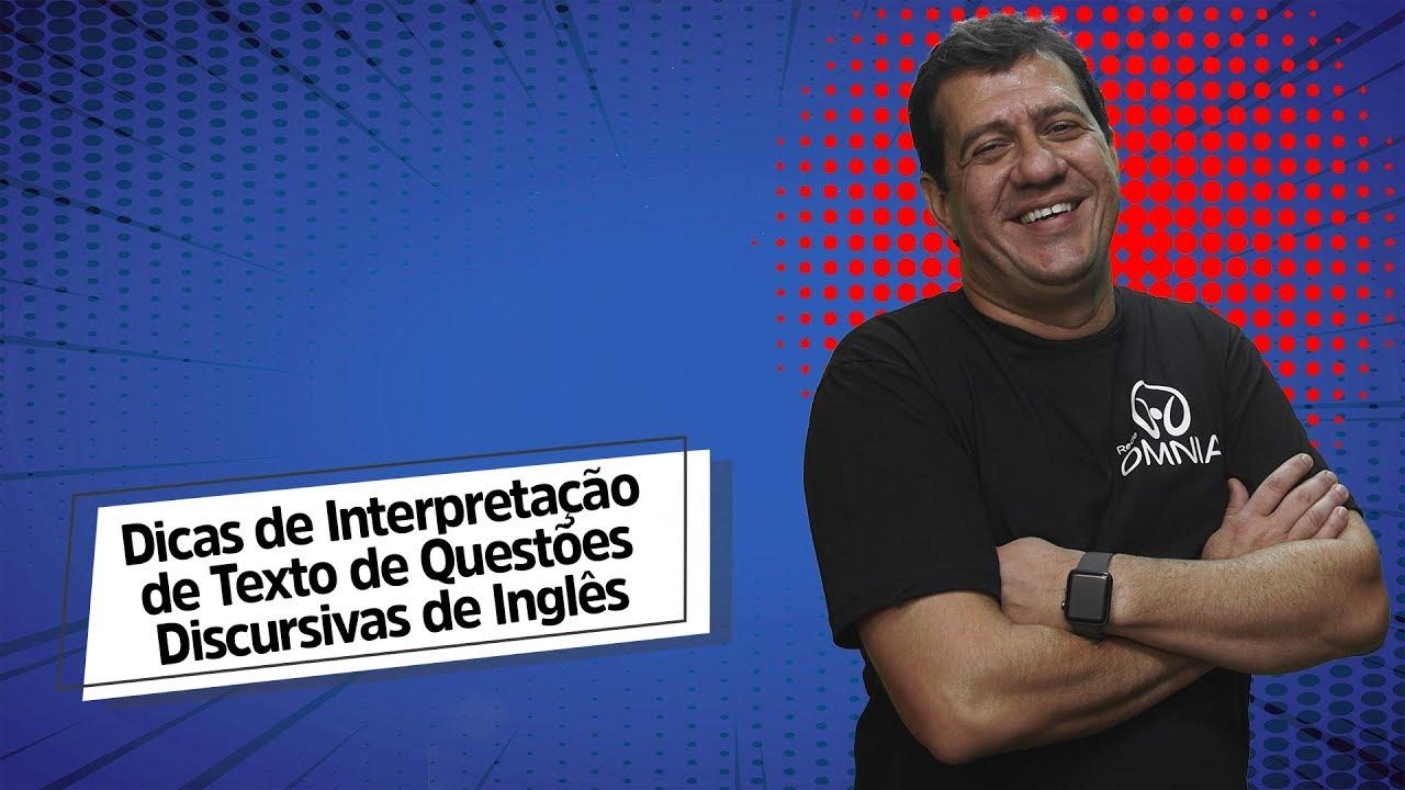 Dicas de Interpretação de Texto de Questões Discursivas de Inglês