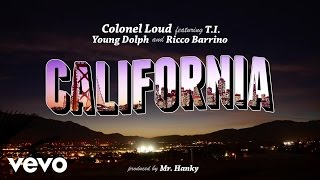 Colonel Loud - California (Audio) ft. T.I., Young Dolph, Ricco Barrino