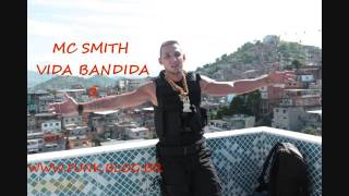 MC Smith - Vida bandida parte 2